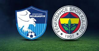 BB Erzurum - Fenerbahçe macini canli izle