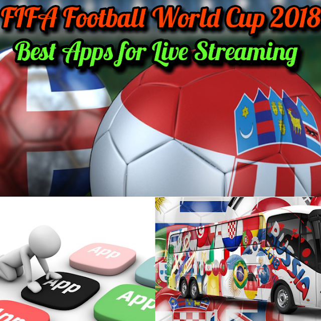 Best Apps to watch live streaming of FIFA Football World Cup 2018