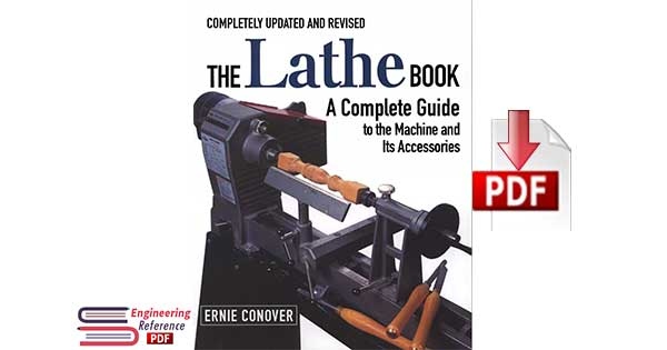 The Lathe Book: A Complete Guide to the Machine and Its Accessories by Ernie Conove
