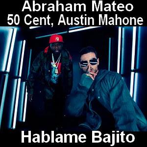 Abraham Mateo - Hablame Bajito ft. 50 Cent, Austin Mahone