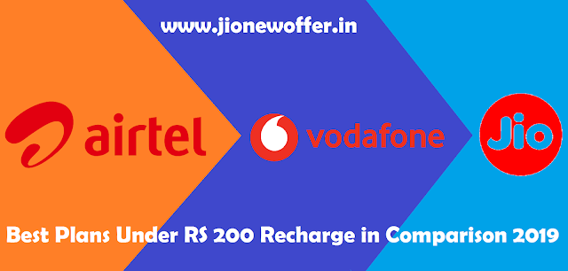 Airtel vs. Jio vs. Vodafone: Best Plans Under RS. 200 recharges in comparison 2019