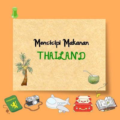 Mencicipi Makanan Thailand di Palembang