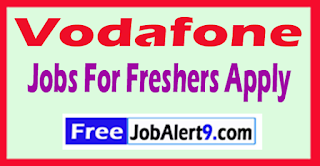 Vodafone Recruitment 2017 Jobs For Freshers Apply