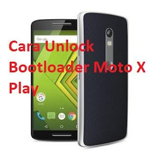 Cara Unlock Bootloader Moto X Play