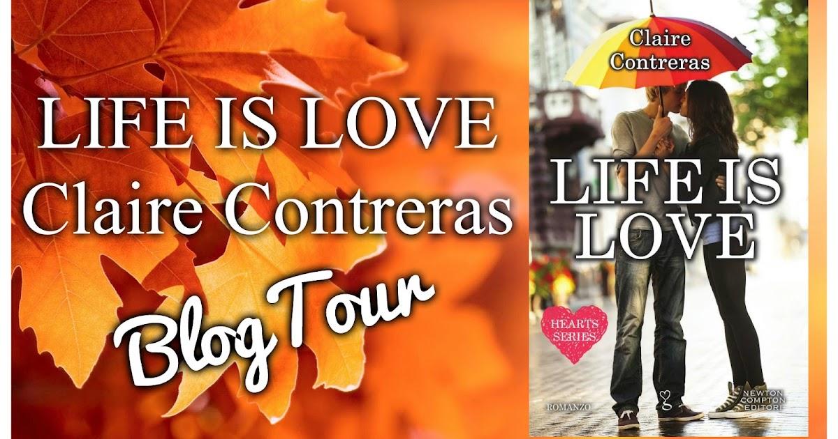 """10 Motivi per leggere """"LIFE IS LOVE"""" di Claire Contreras (BlogTour)"""