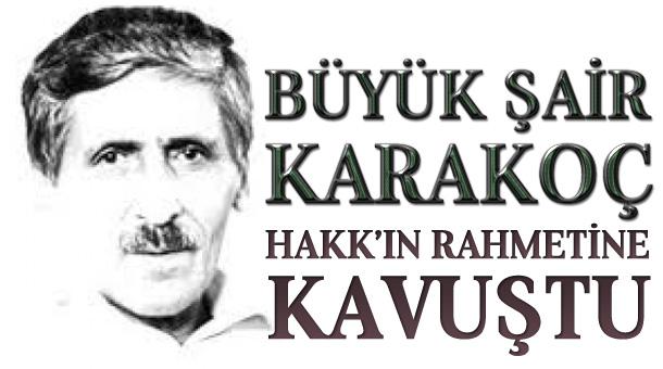 Şair Abdurrahim Karakoç vefat etti