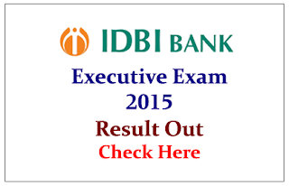 IDBI Executive 2015 Written Exam Result Out-Check Here