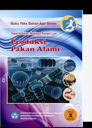 Download Buku Paket Mapel Produksi Pakan Buatan Semester 1 SMK Kelas 10 Kurikulum 2013 Revisi Terbaru .PDF - Cepen45