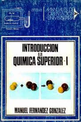 Introducción a la química superior: Volumen I – Manuel Fernández González
