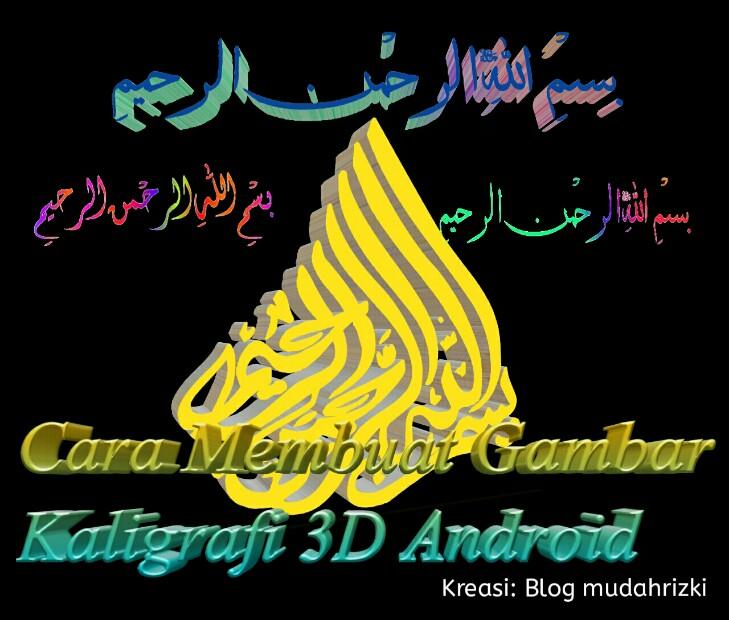 Cara Membuat Kaligrafi Arab 3d Di Gambar Dengan Android
