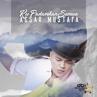 Aesar Mustafa Ku Padamkan Semua Lirik Lagu