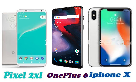 comparison of Google Pixel 2 XL vs One Plus 6 vs Apple iPhone X