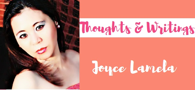 Thoughts and Writings of Joyce Lamela