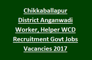 Women & Child Development Department Chikkaballapur District Anganwadi Worker, Helper  WCD Recruitment Vacancies 2018