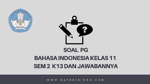 40+ Contoh Soal PG Bahasa Indonesia Kelas 11 Semester 2 dan Jawabannya (K13)