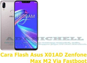 Cara Flash Asus X01AD Zenfone Max M2 Via Fastboot