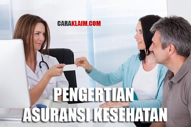Asuransi Kesehatan PENGERTIAN MANFAAT DAN JENIS