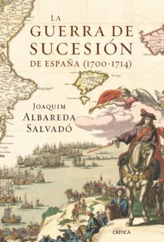 La guerra de Sucesión de España (1700-1714)