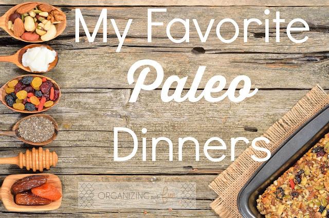 My Favorite Paleo Dinners :: OrganizingMadeFun.com