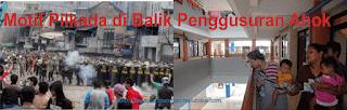 Sahabat Indonesia Berubah :Penggusuran Ahok dan Motif Pilkada DKI 2017