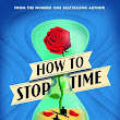 Review: How to Stop Time by Matt Haig