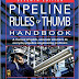 Pipeline Rules of Thumb Handbook, Seventh Edition: A Manual of Quick, Accurate Solutions to Everyday Pipeline Engineering Problems 7th Edition
