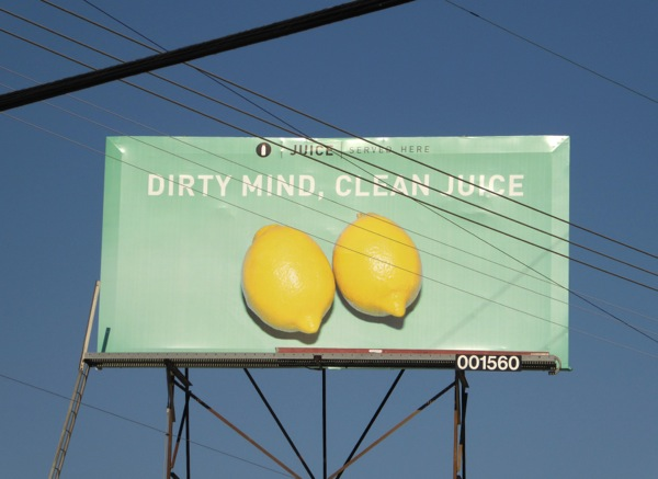 Dirty mind Clean Juice two lemons billboard