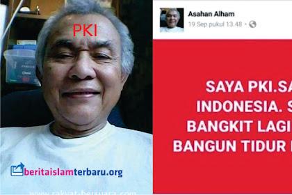 """Asahan Alham Diduga Eks PKI-65 Bikin Gaduh Buat Status: """"Saya PKI, Saya Indonesia"""" & Menghina TNI"""