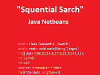 Contoh Program Java Netbeans Sequential Search