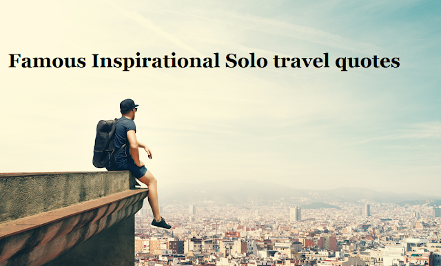 Famous Inspirational Solo travel quotes