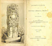 Title page of volume 1 of Stephens and Catherwood, 'Incidents of Travel in Central America, Chiapas, and Yucatan' (1841)