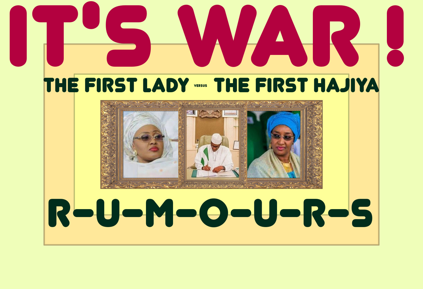 Rumours | #1 Gossip Blog | Hot Celebrity News | The First Lady versus The First Hajiya | It's War !