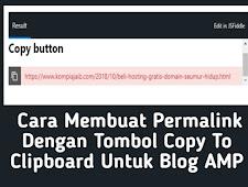 Cara Membuat Permalink Dengan Tombol Copy To Clipboard Untuk Blog AMP