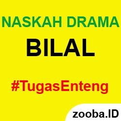 Naskah Drama Bilal bin Rabah