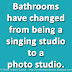 Bathrooms have changed from being a singing studio to a photo studio.