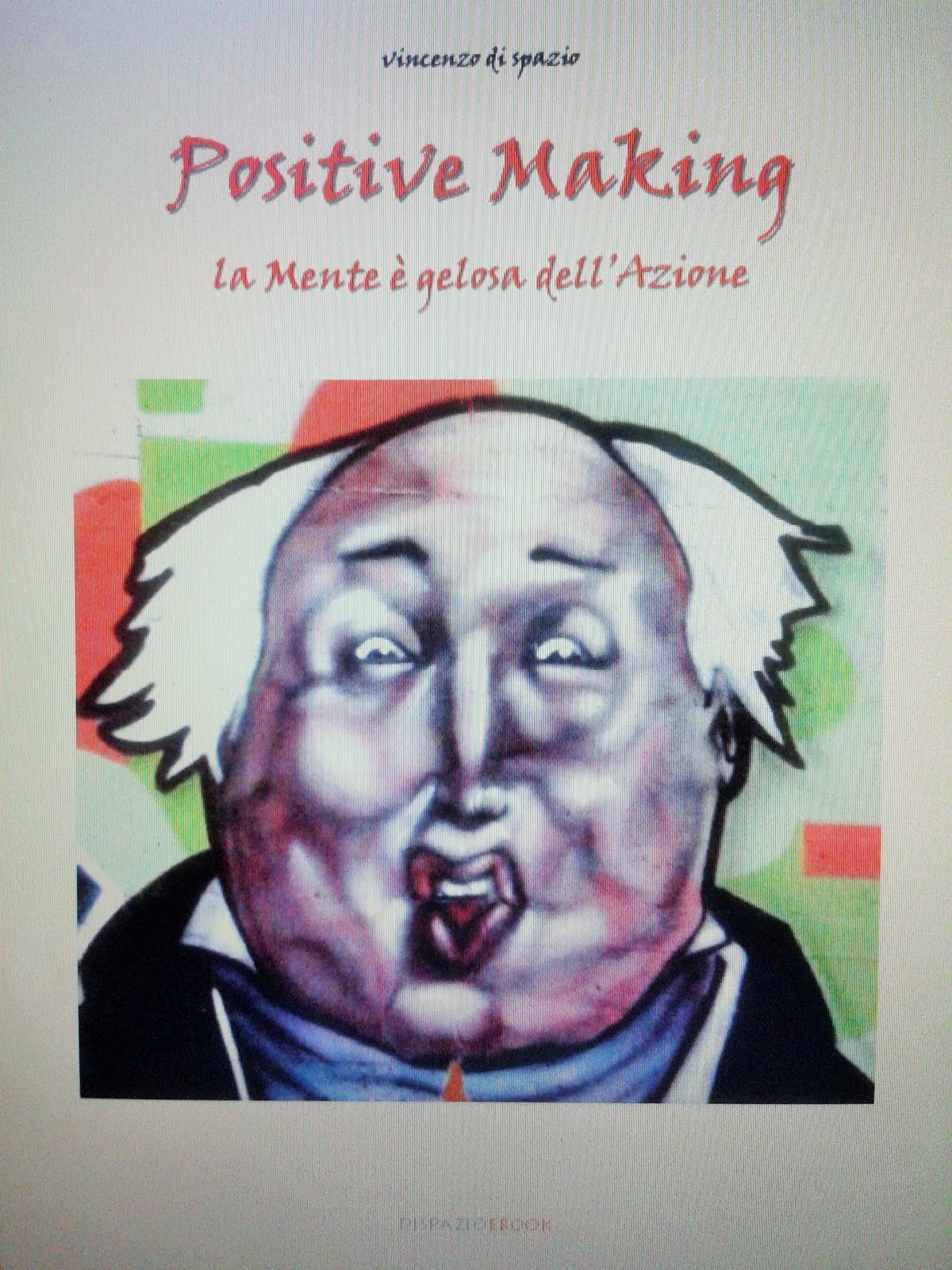 "Ebook ""Positive Making. La Mente è gelosa dell'Azione"""