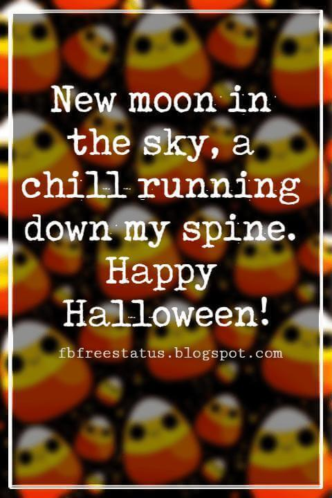 Halloween Messages, Halloween Message, New moon in the sky, a chill running down my spine. Happy Halloween!