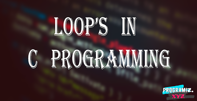 Loops In C Programming Language