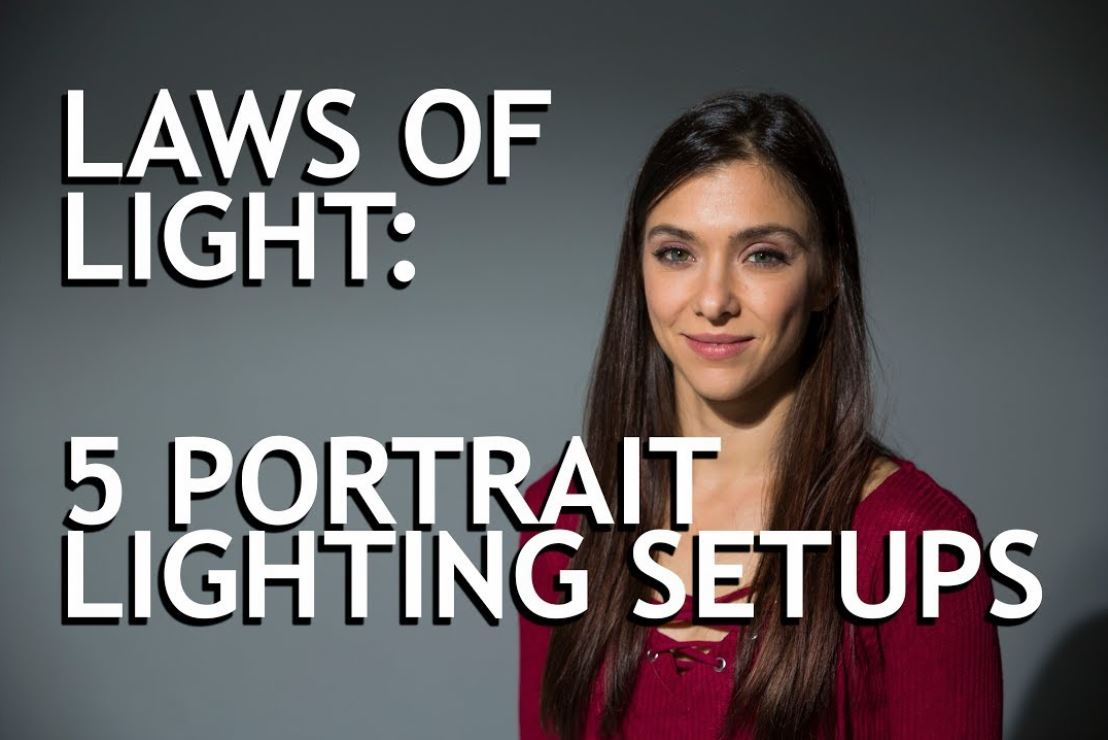 Laws of Light: 5 Portrait Lighting Setups