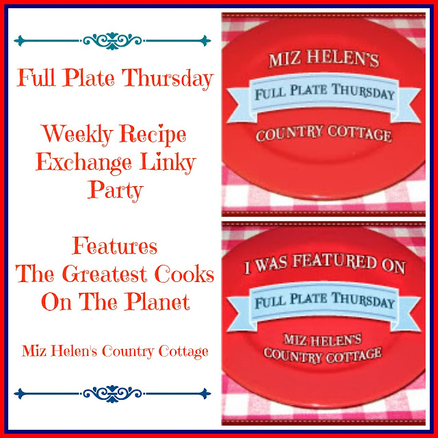 Full Plate Thursday, 395 at Miz Helen's Country Cottage