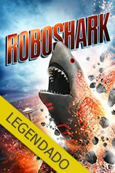 Roboshark – Legendado