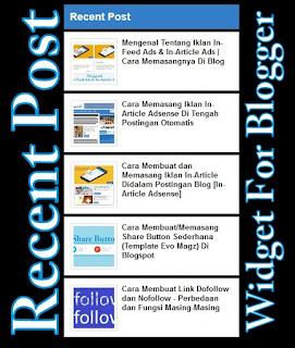 Membuat dan memasang widget recent post atau artikel terbaru dengan thumnail atau gambar keren dan simpe. For blogger with thumbnail free. Recent post berdasarkan label.