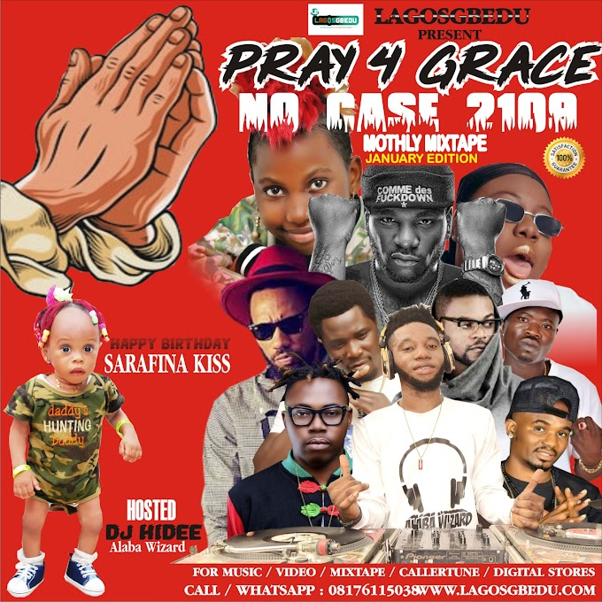 [Mixtape] DJ HIDEE pray 4 GRACE NO CASE 2019 MIXTAPE... {Jan Edition}