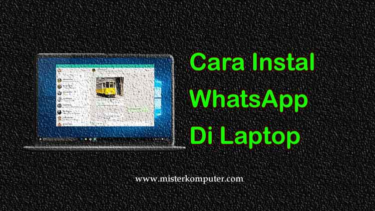 Cara Instal WhatsApp Di PC / Laptop