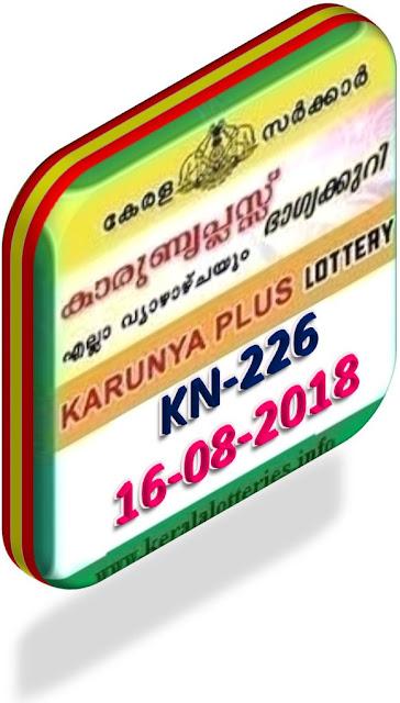 kerala lottery result from keralalotteries.info 16/08/2018, kerala lottery result 16.08.2018, kerala lottery results 16/08/2018, KARUNYA PLUS lottery KN 226 results 16/08/2018, KARUNYA PLUS lottery KN 226, live KARUNYA PLUS   lottery KR-226, result today, kerala lottery results today, today kerala lottery result, KARUNYA PLUS lottery KARUNYA PLUS lottery result today, KARUNYA PLUS lottery KN-226,   KARUNYA PLUS lottery results today, kerala lottery results today KARUNYA PLUS, kerala lottery online result, gov.in, picture, kerala  lottery draw, kerala lottery results, kerala kerala kerala lottery result live, kerala lottery bumper result, keralastate lottery today, kerala lottare, KARUNYA PLUS,  lottery result KARUNYA PLUS kerala lottery PLUS today, kerala lottery KARUNYA PLUS today result, kerala lottery result, lottery today, lottery result PLUS lottery today, today lottery KARUNYA PLUS lottery results, draw result, kerala lottery online   today   result, , buy kerala result, today KARUNYA PLUS image, images, pics purchase, lottery result, kerala lottery today, kerala lottery online lottery results, kl result, yesterday kerala-lottery-results, keralagovernment, KARUNYA lottery   result today, 16.08.2018, kerala lottery result 16-08-2018, kerala lottery result 16-08-2018, kerala lottery result KARUNYA PLUS, www.keralalotteries.info-live- today KARUNYA PLUS, KARUNYA PLUS lottery result today,  lottery result, KARUNYA PLUS lottery yesterday, pictures kerala lottery, kerala kerala lottery online buy, KARUNYA keralalotteryresult, today kerala lottery result KARUNYA PLUS, kerala lottery result, kerala lottery result live, kerala lottery result today KARUNYA PLUS lottery, kerala lottery today result KARUNYA PLUS, KARUNYA PLUS lottery (KN-226) 16/08/2018, KN 226, KN 226, KARUNYA PLUS lottery KN226, KARUNYA PLUS lottery 16.08.2018,   kerala lottery lottery results, lotteries results, keralalotteries, kerala lottery, result kerala   KARUNYA PLUS-lottery-result-today-