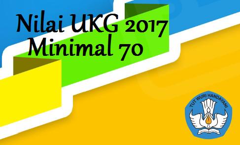 Terbaru Nilai UKG 2017 Minimal 70