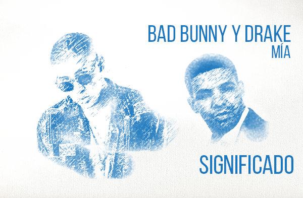 Mía significado de la canción Bad Bunny Drake.