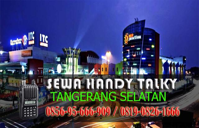 Pusat Sewa HT Rengas Ciputat Timur Tangerang Selatan Pusat Rental Handy Talky
