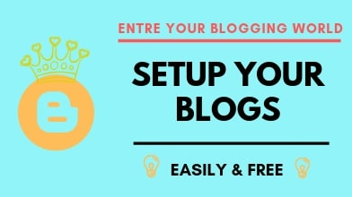HOW TO SETUP A BLOGS FOR FREE