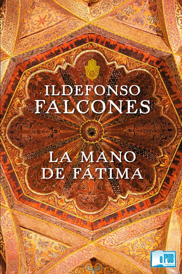 La mano de Fátima – Ildefonso Falcones